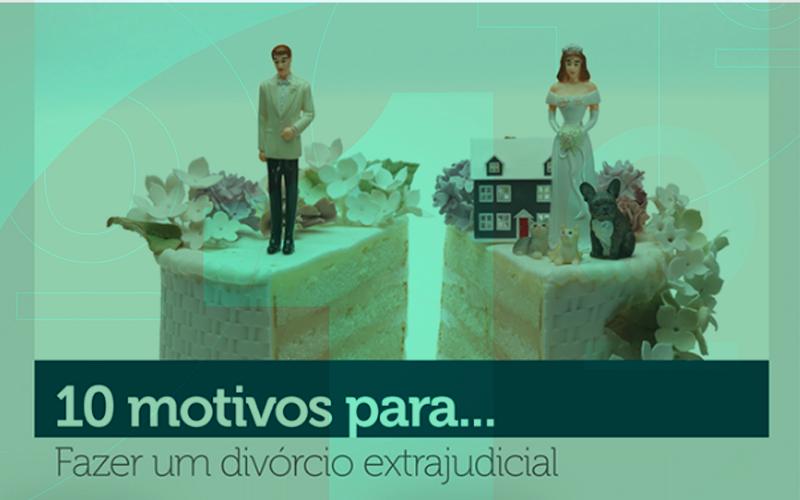 10-motivos-para-fazer-divorcio-extrajudicial3